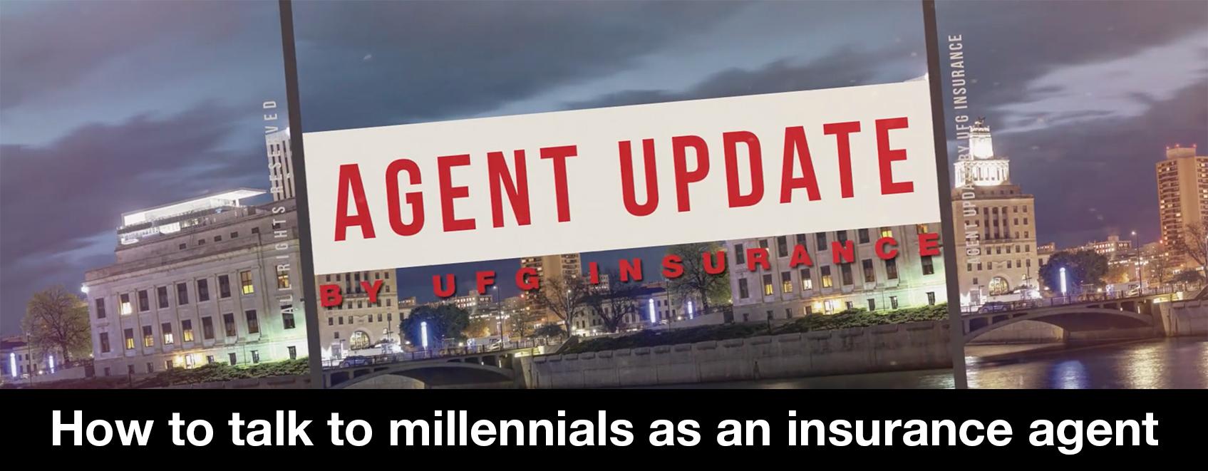 Agent Update: How to talk to millennials as an insurance agent